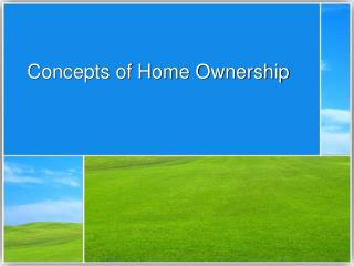 Concepts of Home Ownership