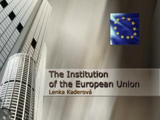 The Institution  of the European Union