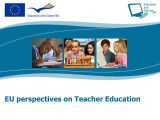 EU perspectives on Teacher Education