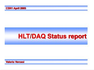HLT/DAQ Status report