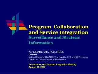 Program  Collaboration and Service Integration Surveillance and Strategic Information