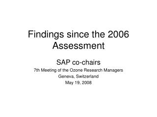 Findings since the 2006 Assessment