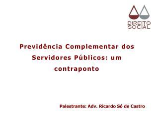 Previdência Complementar  dos  Servidores Públicos : um  contraponto