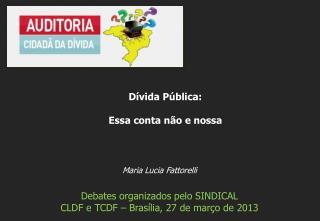 Maria Lucia Fattorelli Debates organizados pelo SINDICAL