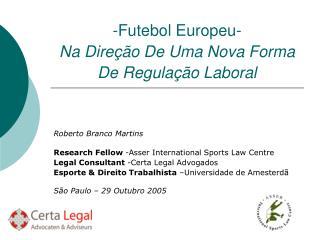 -Futebol Europeu- Na Direção De Uma Nova Forma De Regulação Laboral