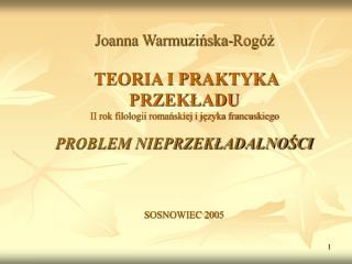 Joanna Warmuzinska-Rog z   TEORIA I PRAKTYKA PRZEKLADU II rok filologii romanskiej i jezyka francuskiego  PROBLEM NIEPRZ