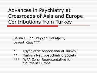 Advances in Psychiatry at Crossroads of Asia and Europe: Contributions from Turkey