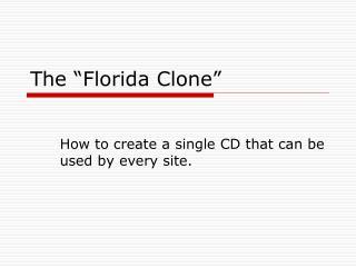 "The ""Florida Clone"""