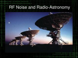 RF Noise and Radio-Astronomy