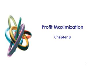 Profit Maximization  Chapter  8