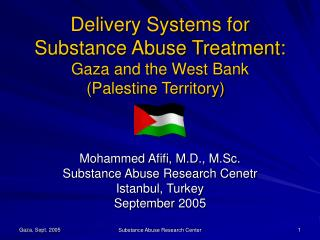 Delivery Systems for Substance Abuse Treatment: Gaza and the West Bank Palestine Territory