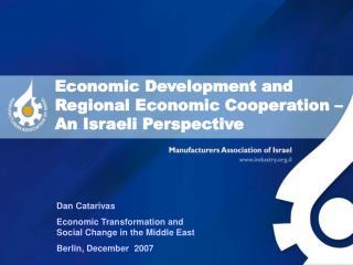 Economic Development and Regional Economic Cooperation – An Israeli Perspective