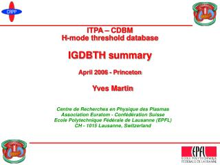 ITPA – CDBM H-mode threshold database IGDBTH s ummary April  200 6  -  Princeton