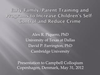 Early Family/Parent Training and Programs to Increase Children's Self-Control and Reduce Crime