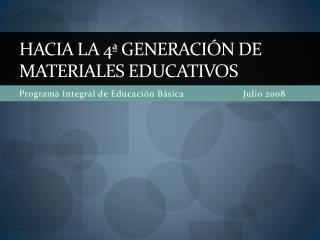 Hacia la 4ª generación de materiales educativos