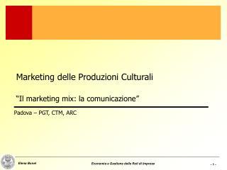 """Marketing delle Produzioni Culturali """"Il marketing mix: la comunicazione"""""""