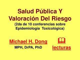 Salud Pública Y Valoración Del Riesgo (2da  d e 10 conferencias sobre Epidemiología  Toxicológica)