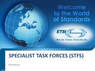 Specialist Task Forces (STFs)