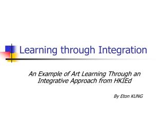 Learning through Integration