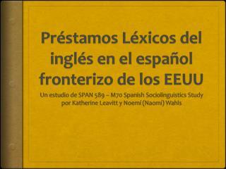 Préstamos Léxicos del inglés en el español fronterizo de los EEUU