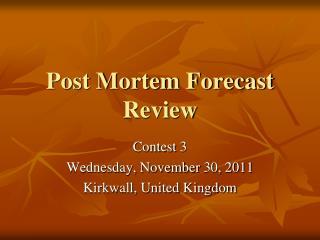 Post Mortem Forecast Review