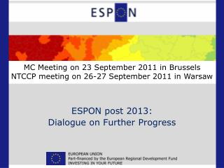 MC Meeting on 23 September 2011 in Brussels NTCCP meeting on 26-27 September 2011 in Warsaw