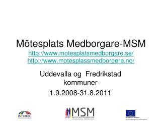 Mötesplats Medborgare-MSM motesplatsmedborgare.se/ motesplassmedborgere.no/