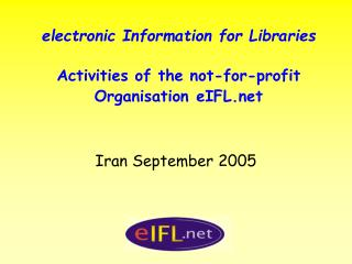 electronic Information for Libraries Activities of the not-for-profit Organisation eIFL