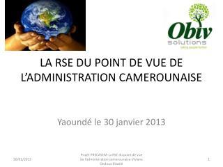 LA RSE DU POINT DE VUE DE L'ADMINISTRATION CAMEROUNAISE