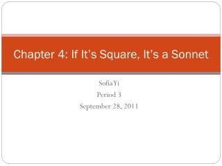 Chapter 4: If It's Square, It's a Sonnet