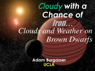 Cloudy with a Chance of Iron …
