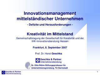 Prof. Dr. Horst  Geschka Dr. Otto-Röhm-Stiftungsprofessur für
