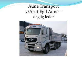 Aune Transport v/Arnt Egil Aune –  daglig leder