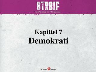 Kapittel 7  Demokrati
