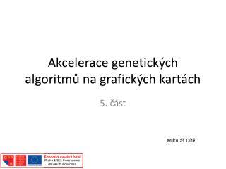 Akcelerace genetických algoritmů na grafických kartách