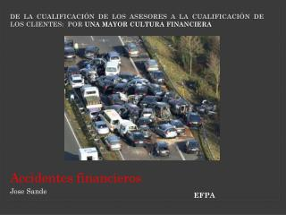 Accidentes financieros Jose Sande