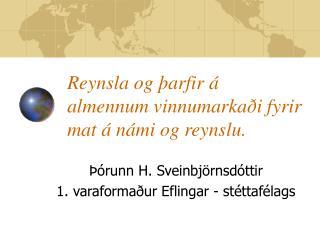 Reynsla og þarfir á almennum vinnumarkaði fyrir mat á námi og reynslu.