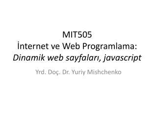 MIT50 5 İnternet ve Web Programlama: Dinamik web sayfaları, javascript