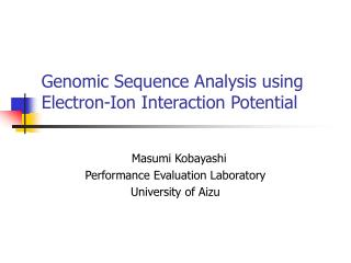 Genomic Sequence Analysis using Electron-Ion Interaction Potential