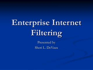Enterprise Internet Filtering