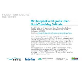 Minihoppbakke til gratis utlån. Nord-Trøndelag Skikrets.