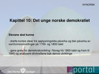 Kapittel 10: Det unge norske demokratiet