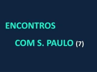 ENCONTROS  COM S. PAULO  (7)