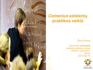 Comenius  asistent ?  praktikos veikla