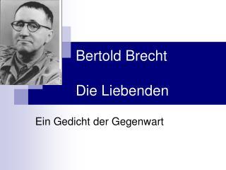 Bertold Brecht Die Liebenden