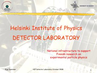 Helsinki Institute of Physics DETECTOR LABORATORY