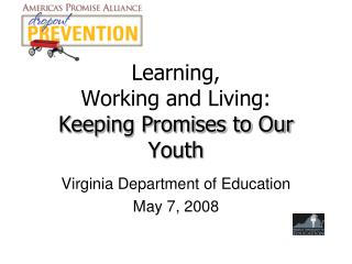 Learning, Working and Living: Keeping Promises to Our Youth