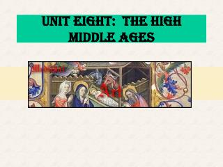 UNIT Eight: the high middle ages