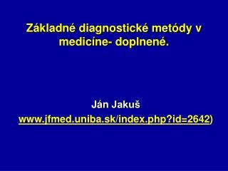 Z kladn  diagnostick  met dy v medic ne- doplnen .