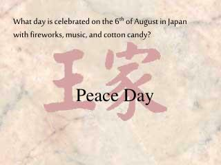 What day is celebrated on the 6 th  of August in Japan with fireworks, music, and cotton candy?